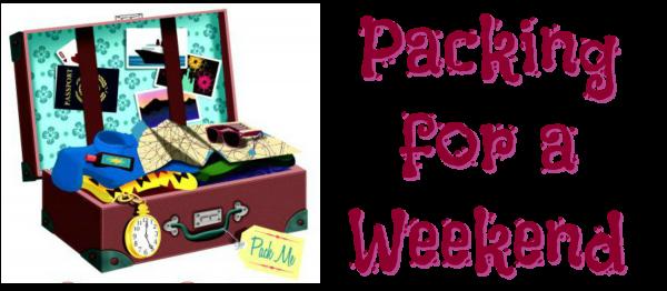 Packing Tips Weekend Getaway