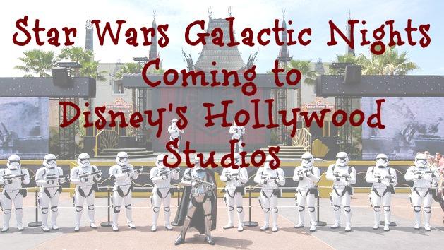 Star Wars Galactic Nights Hollywood Studios