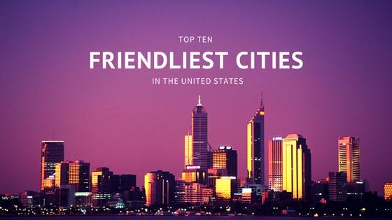 Friendliest Cities United States