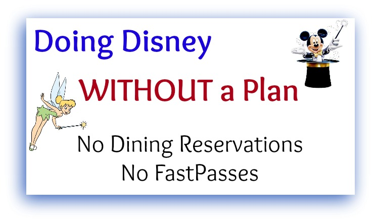 Disney no plans fastpasses dining reservations