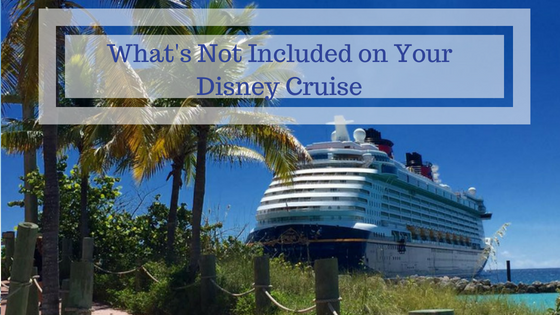 whats not included disney cruise